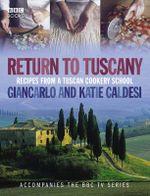Return to Tuscany - Gincarlo Caldesi