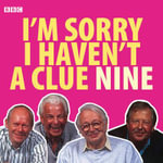 I'm Sorry I Haven't a Clue : Volume 9 - BBC