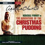 The Adventure of the Christmas Pudding : A BBC Full-cast Radio Drama - Agatha Christie
