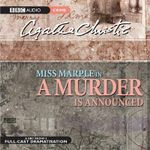 A Murder is Announced : A BBC Full-cast Radio Drama - Agatha Christie