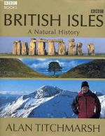 British Isles : A Natural History - Alan Titchmarsh