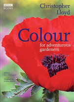 Colour for Adventurous Gardeners - Christopher Lloyd