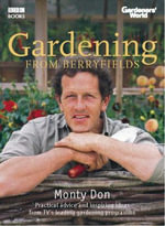 Gardeners' World : Gardening from Berryfields - Monty Don
