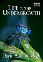 Life in the Undergrowth - Sir David Attenborough