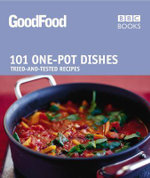 Good Food: One-pot Dishes : Triple-tested Recipes - Jeni Wright
