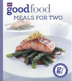 Good Food: Meals for Two : Triple-tested Recipes - Angela Nilsen