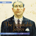 The Inimitable Jeeves : BBC Radio Collection - P. G. Wodehouse