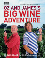 Oz and Jamess Big Wine Adventure - Oz Clarke
