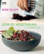 Low-GI Vegetarian Cookbook - Rose Elliot