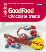Good Food: Chocolate Treats : Triple-tested Recipes - Jeni Wright