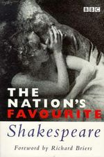 The Nation's Favourite Shakespeare : Famous Speaches and Sonnets - William Shakespeare