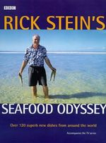 Rick Stein's Seafood Odyssey : Over 150 Superb New Dishes from Around the World - Rick Stein