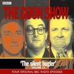 The Goon Show Classics : The Reason Why/The Treasure in the Tower/The Plasticine Man/The Silent Bugler. Four Original BBC Radio Episodes v.17 - Spike Milligan