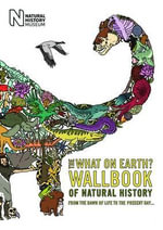 The What on Earth? Wallbook of Natural History : From the Dawn of Life to the Present Day - Christopher Lloyd