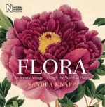 Flora : The Art of Plant Exploration - Sandra Knapp