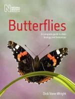 Butterflies : A Complete Guide to Their Biology and Behaviour - Dick Vane-Wright