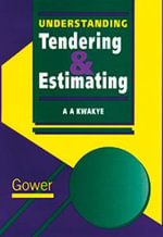 Understanding Tendering and Estimating - A.A Kwakye