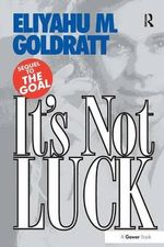 It's Not Luck - Eliyahu M. Goldratt