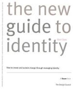 New Wolff Olins Guide to Identity : Corporate Identity, Retail Identity, Brand Identity, Organisational Identity, the Corporate Brand, the Corporate Vision and the Central Idea - How to Create and Sustain Change Through Managing Identity - Wally Olins