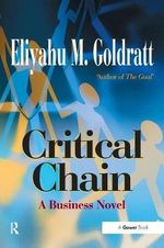 Critical Chain - Eliyahu M. Goldratt