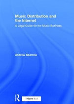 Music Distribution and the Internet : A Legal Guide for the Music Business - Andrew Sparrow