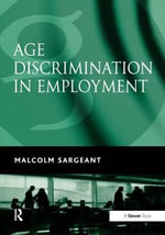 Age Discrimination in Employment : The Essentials - Malcolm Sargeant
