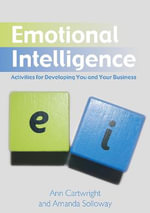Emotional Intelligence : Activities for Developing You and Your Business - Ann Cartwright