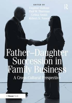 Father-daughter Succession in Family Business : A Cross-cultural Perspective - Daphne Halkias