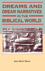 Dreams and Dream Narratives in the Biblical World - Jean-Marie Husser