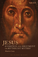 Jesus : Evidence and Argument or Mythicist Myths? - Maurice Casey