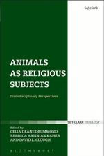 Animals as Religious Subjects : Transdisciplinary Perspectives