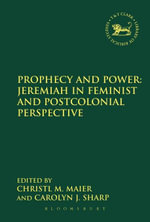 Prophecy and Power : Jeremiah in Feminist and Postcolonial Perspective