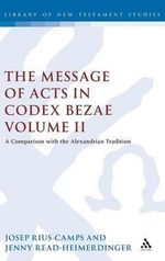 The Message of Acts in Codex Bezae : Comparison with the Alexandrian Tradition v. 2 - Josep Rius-Camps