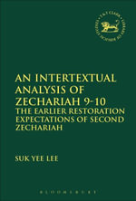 An Intertextual Analysis of Zechariah 9-10 (599) : The Earlier Restoration Expectations of Second Zechariah - Suk Yee Lee
