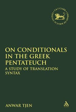 On Conditionals in the Greek Pentateuch : A Study of Translation Syntax - Anwar Tjen