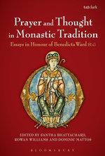 Prayer and Thought in Monastic Tradition : Essays in Honour of Benedicta Ward Slg