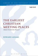 The Earliest Christian Meeting Places : Almost Exclusively Houses? - Edward Adams