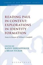 Reading Paul in Context: Explorations in Identity Formation : Essays in Honour of William S. Campbell