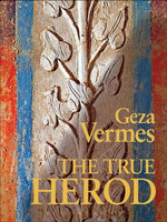 The True Herod - Geza Vermes