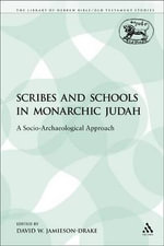 Scribes and Schools in Monarchic Judah : A Socio-Archaeological Approach - David W. Jamieson-Drake