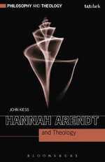 Hannah Arendt and Theology - John Kiess