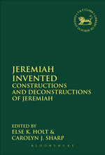 Jeremiah Invented : Constructions and Deconstructions of Jeremiah