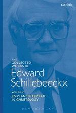 The Collected Works of Edward Schillebeeckx Volume 6 : Jesus: An Experiment in Christology - Edward Schillebeeckx