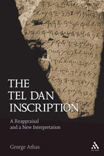 The Tel Dan Inscription : A Reappraisal and a New Introduction - George Athas