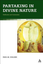 Partaking in Divine Nature : Deification and Communion - Paul M. Collins
