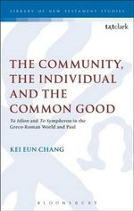 The Community, the Individual and the Common Good - Kei Eun Chang