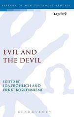 Evil and the Devil : Humility and the Intellect in Early Christian Theo...