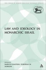 Law and Ideology in Monarchic Israel - Baruch Halpern