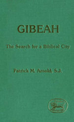 Gibeah : The Search for a Biblical City - Patrick M. Arnold
