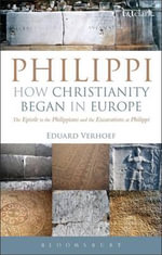 Philippi : The Epistle to the Philippians and the Excavations at Philippi - Eduard Verhoef
